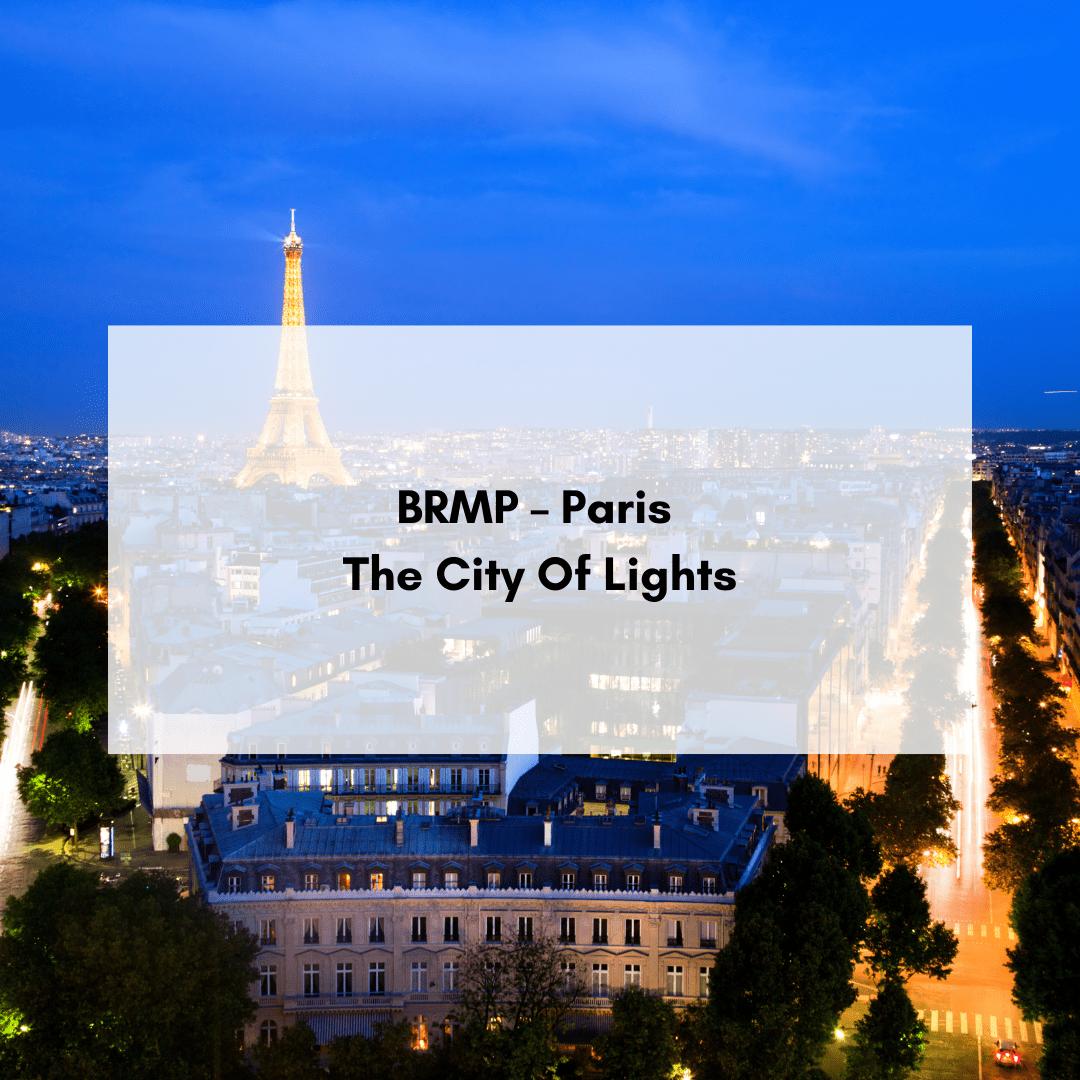 BRMP – Paris, The City Of Lights