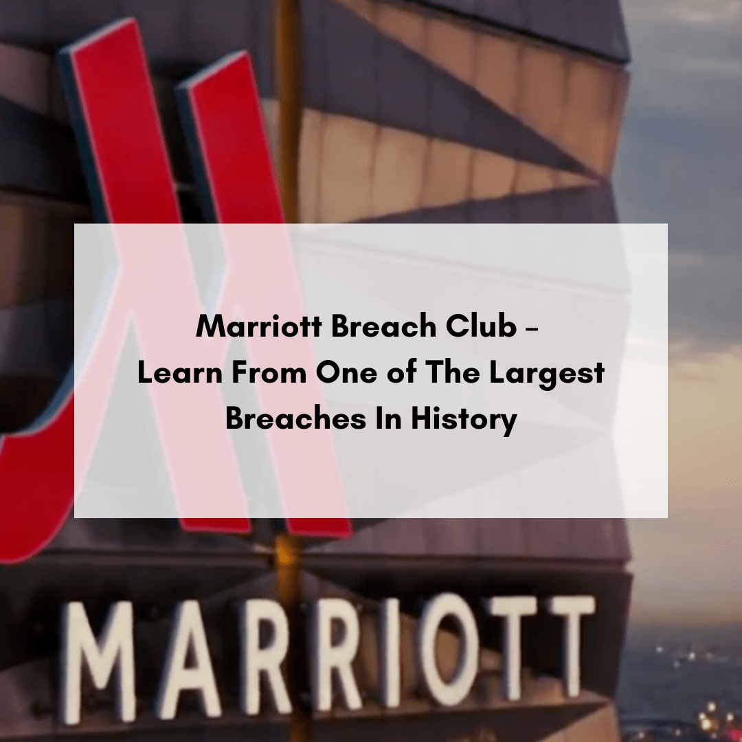 Marriott Breach Club – Learn From One Of The Largest Breaches In History