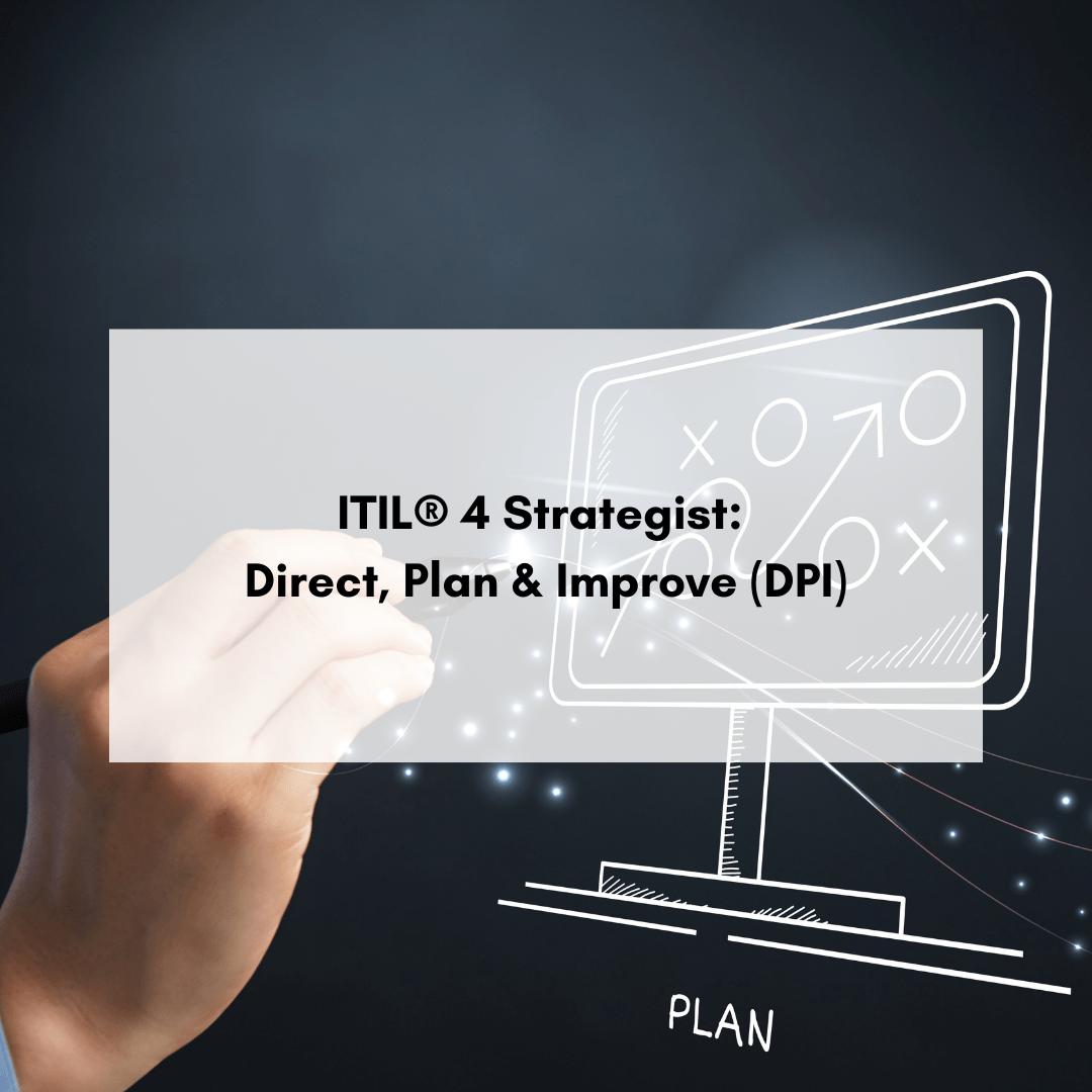 ITIL® 4 Strategist: Direct, Plan & Improve (DPI)