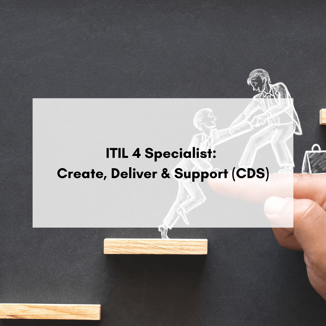 ITIL 4 Specialist: Create, Deliver & Support (CDS)