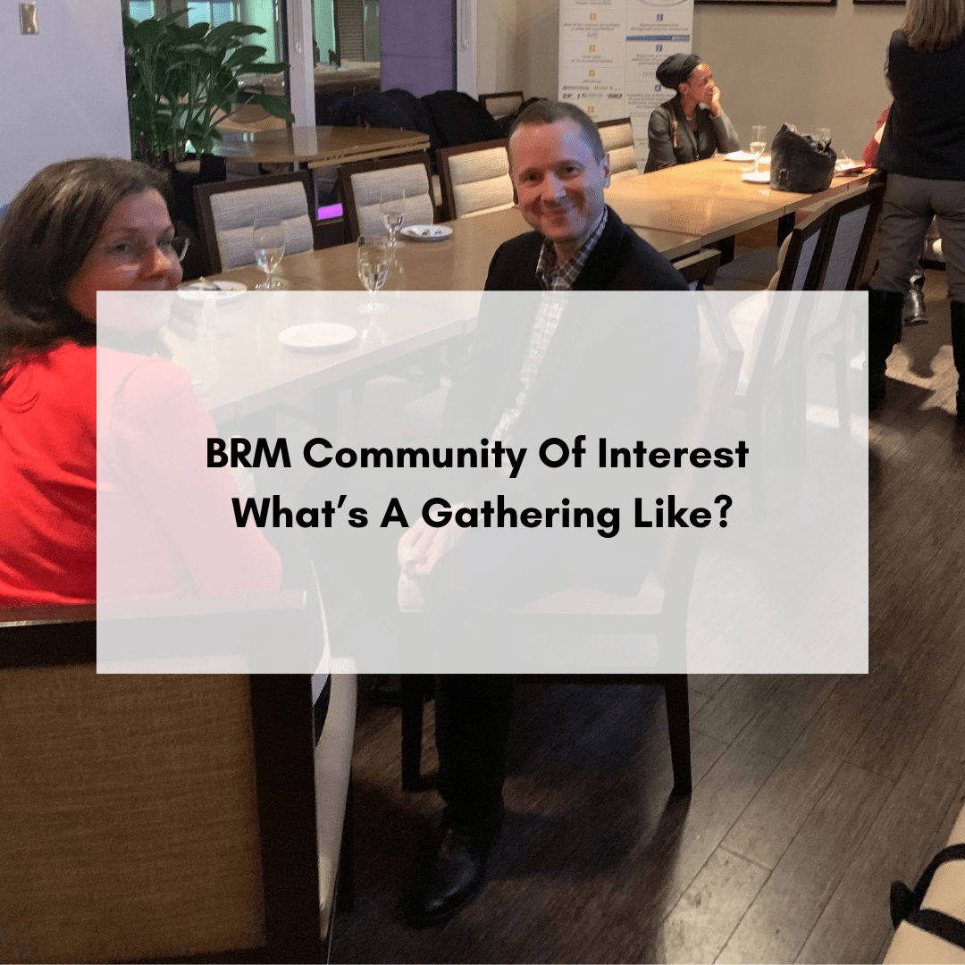 BRM Community Of Interest – What's A Gathering Like?