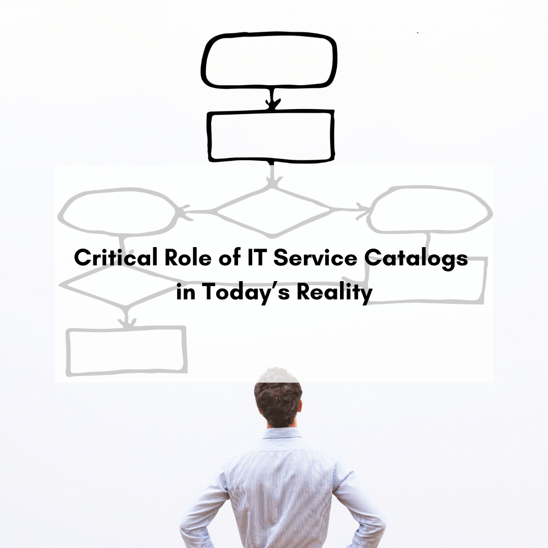 Critical Role of IT Service Catalogs in Today's Reality