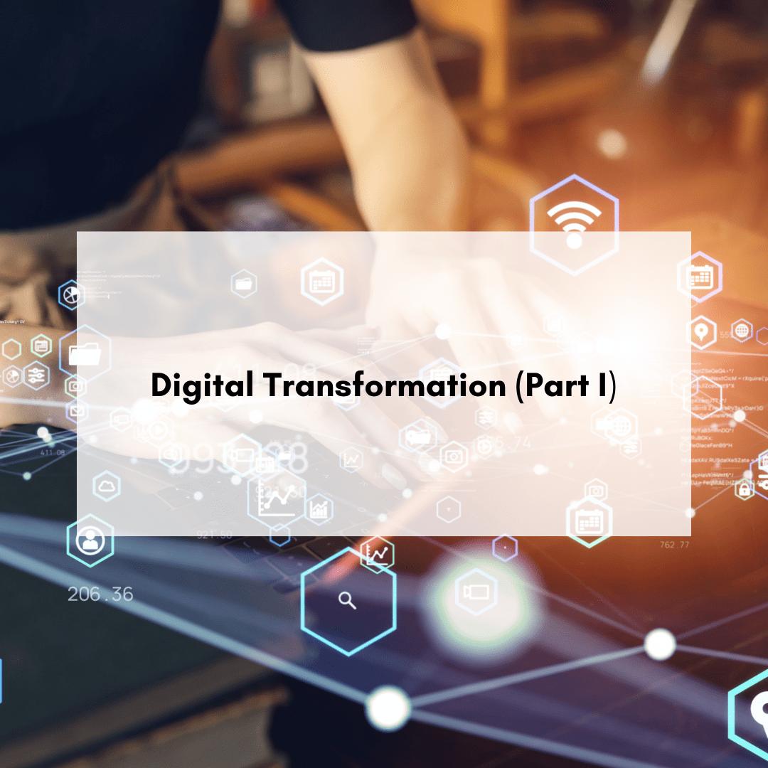 Digital Transformation Part I