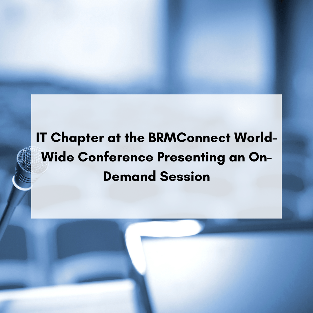 IT Chapter at the BRMConnect World-Wide Conference Presenting an On-Demand Session